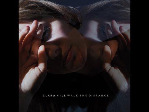 Clara Hill - Walk the Distance (Tapete Records) [Full Album]
