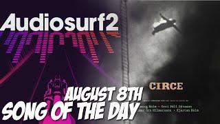 Circe- To Boris With Love (Audiosurf 2 August 8th SotD)