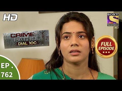 Crime Patrol Dial 100 – Ep 762 – Full Episode – 24th April, 2018