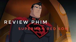 REVIEW PHIM SUPERMAN RED SON - KHI SIÊU NHÂN MANG BIỂU TƯỢNG BÚA LIỀM