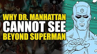 Doomsday Clock Theory: Why Dr. Manhattan Cannot See Beyond Superman | Comics Explained