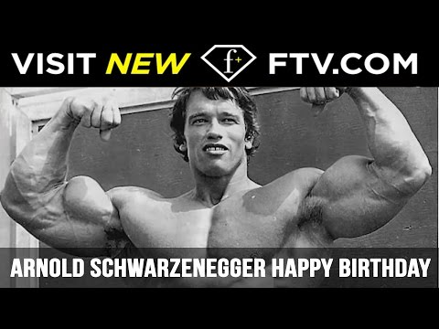 Arnold Schwarzenegger Happy Birthday - 30 July | FTV.com