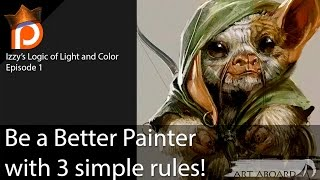 Improve Your Painting with 3 Simple Rules-  Izzy