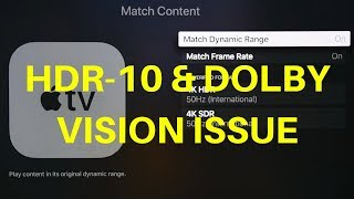 Apple TV 4K HDR10 and Dolby Vision Issues Solved!