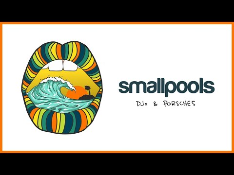 Smallpools - DJs & Porsches (Official Audio)