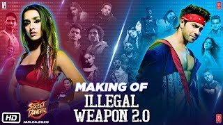 Making Of Illegal Weapon 2.0 - Street Dancer 3D | Varun D, Shraddha K | Tanishk B,Jasmine S,Garry S