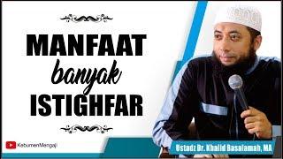 Gambar cover Manfaat Perbanyak Istighfar | Membuka Pintu Rezeki - Ustadz Dr  Khalid Basalamah, MA