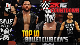WWE 2K16 Countdown – Top 10 BULLET CLUB Member Caws (PS4)