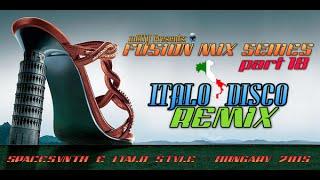 mCITY™ - Fusion Mix Series Part18 - ITALO DISCO REMIX