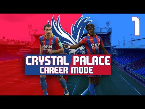 FIFA 18 Crystal Palace Career Mode #1 | SAVING CRYSTAL PALACE!