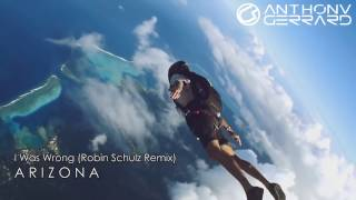 ARIZONA - I Was Wrong by Robin Schulz Remix