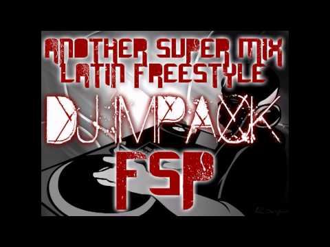 Latin Freestyle SUPER MIX #2 (DJ IMPACK)