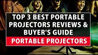 Portable Projectors - Top 3 Best Portable Projectors Reviews & Buyer