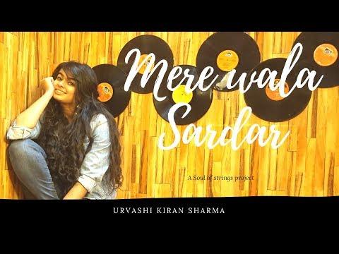 Mere Wala Sardar | Female Verson | Urvashi Kiran Sharma | Jugraj Sandhu