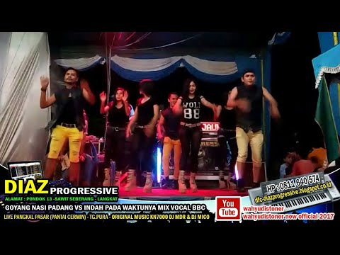 DJ DIAZ 2018 GOYANG NASI PADANG MIX x KN7000 BY DJ MDR DIAZ PROGRESSIVE Live Pangkal Pasar - Tg.Pura