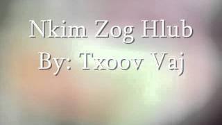Nkim Zog Hlub - By: Txoov Vaj *W/ Lyrics