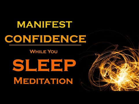 Manifest CONFIDENCE While You Sleep~Meditation~