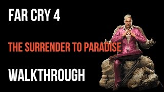 Far Cry 4 Walkthrough The Surrender to Paradise (Shangri-La) Gameplay Let's Play