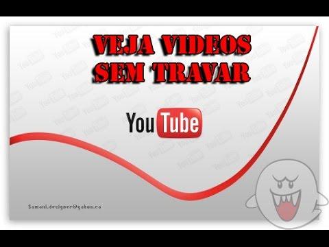 Ver videos no Youtube sem travar (2015) sem programas
