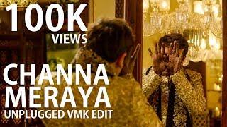 Channa Mereya (Reprise) - Ae Dil Hai Mushkil | VMK Edit l Arijit Singh