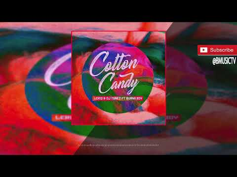 LeriQ x DJ Tunez - Cotton Candy Ft. Burna Boy (OFFICIAL AUDIO 2017)