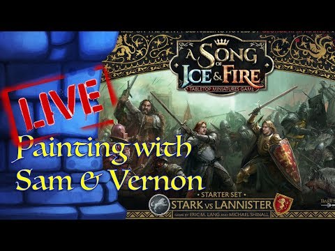 Painting Session with Sam & Vernon!! A Song of Ice & Fire