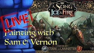 LIVE Painting Session with Sam & Vernon!! (A Song of Ice & Fire)