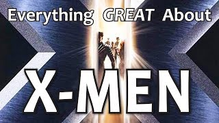 Everything GREAT About X-Men!