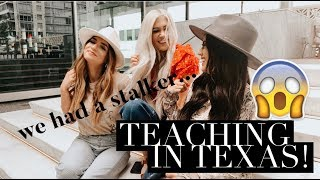 WE HAD A STALKER IN TEXAS! TEACHING VLOG