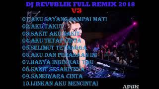Gambar cover DJ REVUBLIK PALING ENAK REMIX - SAYANG SAMPAI MATI VS AKU TAKUT (NONSTOP FULL BASS 2018)