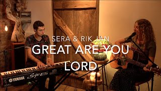 'GREAT ARE YOU LORD' - Sera & Rik Jan (All Sons & Daughters)