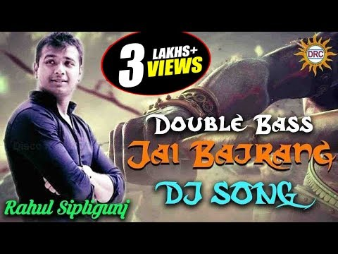DoubleBass Jai Bajrang Dj Hit Song ByRahul Sipligunj || Disco Recording Company||