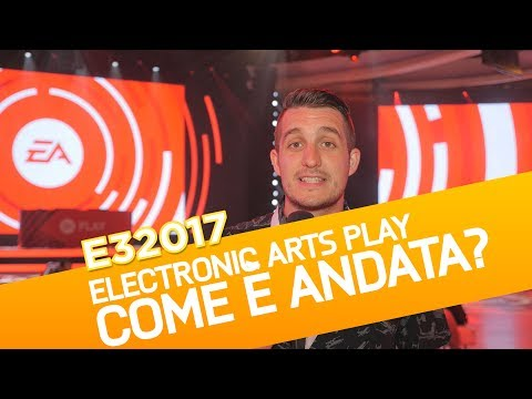 EA Play E3 2017: Analisi e impressioni sulla conferenza Electronic Arts