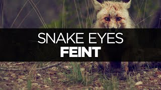 LYRICS Feint Snake Eyes Ft CoMa