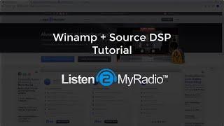 Listen2MyRadio - Winamp + SHOUTcast DSP Streaming Tutorial