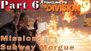 #6| The Division Gameplay Guide | Subway Morgue | PC Full Walkthrough