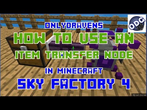 Minecraft - Sky Factory 4 - How To Use An Item Transfer Node