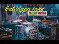 Balungan kere reggae version - Drum cam