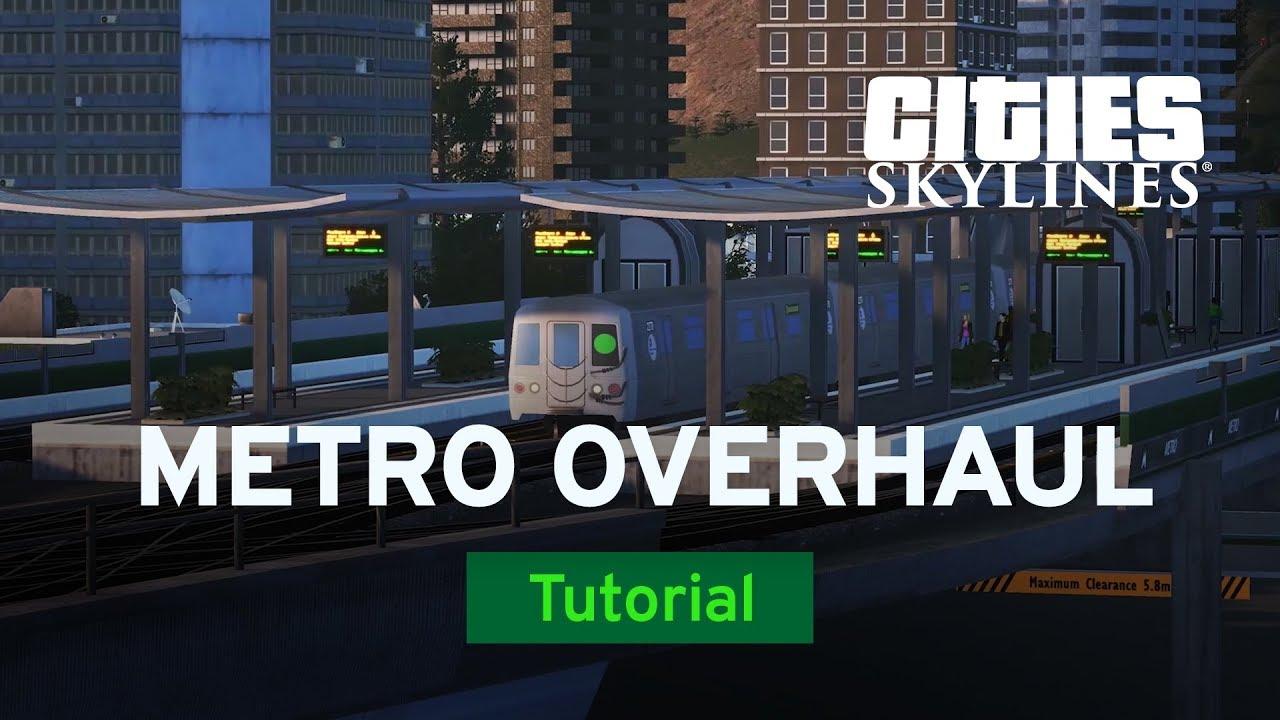 Metro Overhaul Mod with bsquiklehausen | Mod Workshop | Cities: Skylines