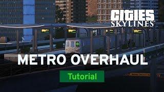 Metro Overhaul Mod with bsquiklehausen   Mod Workshop   Cities: Skylines