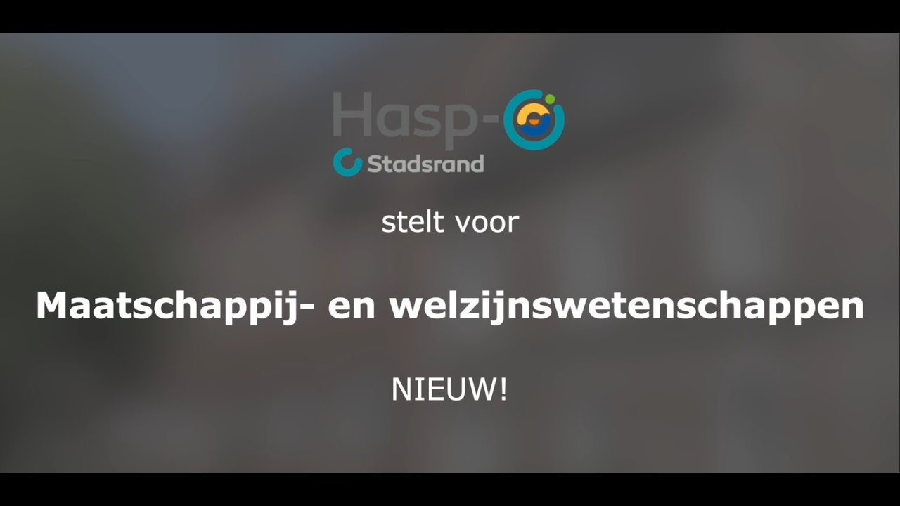 Hasp-O Stadsrand: Maatschappij- en welzijnswetenschappen (NIEUWE DOORSTROOMRICHTING!)