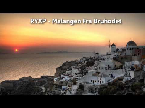 RYXP - Malangen Fra Bruhodet