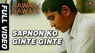 Sapnon Ko Ginte Ginte Full Video | Hawaa Hawaai | Saqib Saleem | Partho Gupte | HD