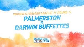 Palmerston vs Darwin Buffettes: Round 14 - Women