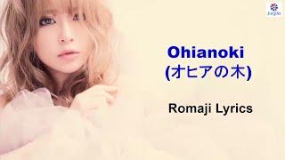 Ayumi Hamasaki - Ohianoki (オヒアの木) Romaji lyrics