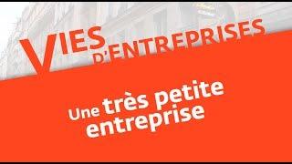 Vies d'entreprises (5) : une TPE – très petite entreprise