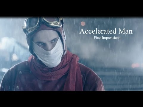 Accelerated Man - First Impressions