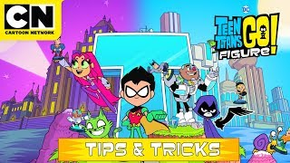 Teen Titans GO! Figure | Tips & Tricks | Cartoon Network