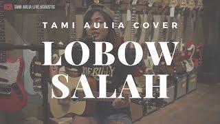 Salah Lobow ( Tami Aulia Cover )