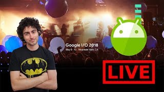 Google I/O 2018 | Commentiamolo insieme! | LIVE ITA